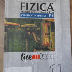 FIZICA MANUAL PENTRU CLASA A 11-A, F1 - CONSTANTIN MANTEA