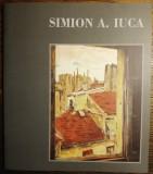 Simion A. Iuca catalog expozitie retrospectiva