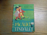 PACALICI si TINDALET - N. Labis - ANGI PETRESCU-TIPARESCU (ilustratii) - 1962, Alta editura
