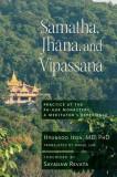 Samatha, Jhana, and Vipassana: Practice at the Pa-Auk Monastery