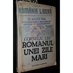 ROMANUL UNEI ZILE MARI - CORNELIU LEU