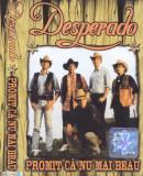 Caseta audio: Desperado - Promit ca nu mai beau ( originala, stare f. buna )