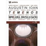 Temenos. Imprejurul spatiului sacru   Augustin Ioan, paideia