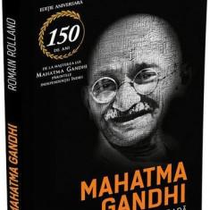 Mahatma Gandhi. O viață legendară (Biografia)