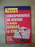 CORESPONDENTA DE AFACERI IN LIMBILE ROMANA SI ENGLEZA de ADRIANA CHIRIACESCU , LAURA MURESAN , VIRGINIA BARGHIEL , ALEXANDER HOLLINGER