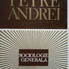 Sociologie Generala - Petre Andrei ,285250