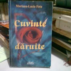 CUVINTE DARUITE - MARIANA LUCIA FOTA (CU DEDICATIA AUTOAREI)