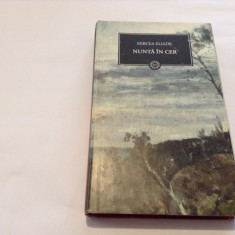 Mircea Eliade - NUNTA IN CER /UMBRA UNUI CRIN SI UNIFORME DE GENERAL