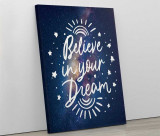 Tablou canvas personalizat Believe in your dream