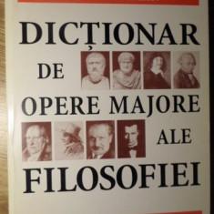 DICTIONAR DE OPERE MAJORE ALE FILOSOFIEI - DENIS HUISMAN