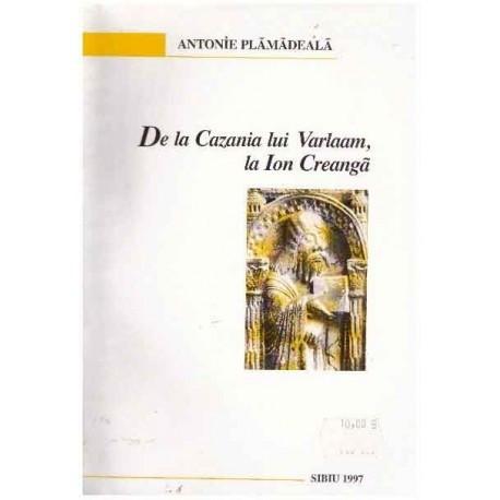 De la Cazania lui Varlaam, la Ion Creanga