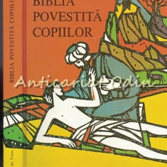 Biblia Povestita Copiilor - Anne De Vries