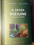 A ZECEA VIZIUNE. MENTINEREA VIZIUNII. GHID EXPERIMENTAL-JAMES REDFIELD, CAROL ADRIENNE