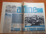 "Ziarul aldine 23 august 1996 anul 1,nr,26 -art"" 23 aug 1944-o tragedie necesara"""