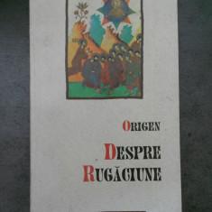 ORIGEN - DESPRE RUGACIUNE