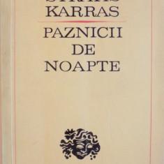 PAZNICII DE NOAPTE, PIESA IN DOUA ACTE de STRATIS KARRAS, 1973