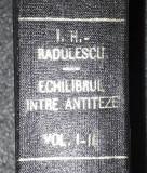 I. Heliade - Radulescu - Echilibrul intre antiteze (vol. I-II colegate)