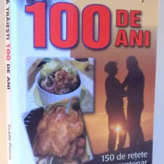 CUM SA TRAIESTI 100 DE ANI de CLAIRE PINSON , 2005