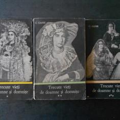 C. GANE - TRECUTE VIETI DE DOAMNE SI DOMNITE 3 volume