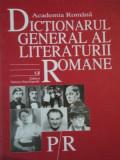 DICTIONARUL GENERAL AL LITERATURII ROMANE P-R 2006