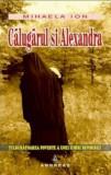 Calugarul si Alexandra/Mihaela Ion