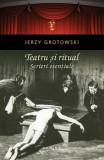 Teatru și ritual - Scrieri esențiale