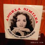 """-Y- ANGELA SIMILEA - SA IUBESTI CAT TRAIESTI / SIMFONIA IERNII- DISC VINIL 7"""""""
