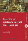 Biserica si asistenta sociala in Romania/Ion Petrica