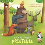 Povesti despre prietenie - Kestutis Navakas,Marija Smirnovaite, ed 2019