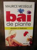Băi de plante: sănătate și vindecare - Maurice Messegue