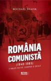 Romania comunista - O analiza politica, economica si sociala | Michael Shafir