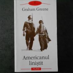 GRAHAM GREENE - AMERICANUL LINISTIT (Biblioteca Polirom)