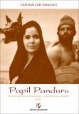 Cumpara ieftin Papil Panduru. O viata artistica in cronici, comentarii si imagini (Film)