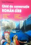 GHID DE CONVERSAȚIE ROMÂN - SÎRB, IOAN PEIANOV, Alta editura