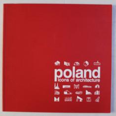 POLAND - ICONS OF ARCHITECTURE , CATALOG DE EXPOZITIE , 2004