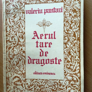 Aerul tare de dragoste-versuri Valeriu Pantazi