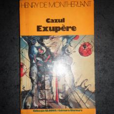 HENRY DE MONTHERLANT - CAZUL EXUPERE