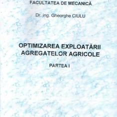 Optimizarea exploatarii agregatelor agricole, partea I