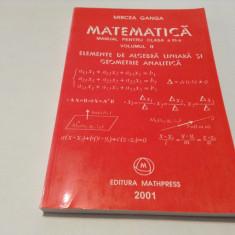 Matematica.Manual pentru clasa a XI-a(vol.II)  2001 / Mircea Ganga--RF17/2