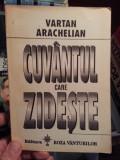 CUVANTUL CARE ZIDESTE-VARTAN ARACHELIAN