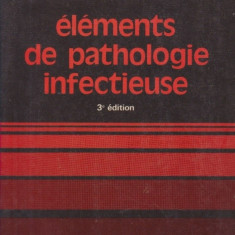 Elements de pathologie infectieuse, 3e edition