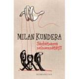 Sarbatoarea neinsemnatatii - Milan Kundera, Humanitas