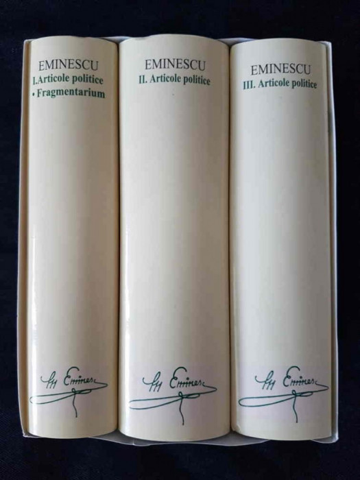 Eminescu – Articole politice  (ed. de lux, Academia Romana, 3 vol.)