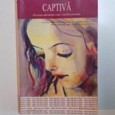 CAPTIVA , POVESTEA ADEVARATA A UNEI COPILARII PIERDUTE de JULIE GREGORY , 2006