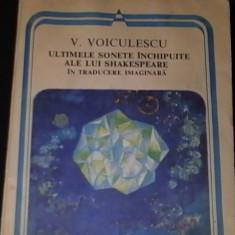 ULTIMELE SONETE INCHIPUITE ALE LUI SHAKESPEARE-V. VOICULESCU-191 PG-, Alta editura