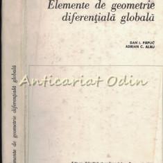 Elemente De Geometrie Diferentiala Globala - Dan I. Papuc - Tiraj: 3200 Ex.