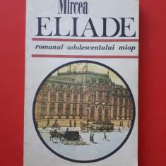 ROMANUL ADOLESCENTULUI MIOP Gaudeamus × MIRCEA ELIADE Editie integrala