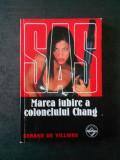 GERARD DE VILLIERS - MAREA IUBIRE A COLONELULUI CHANG (Colectia SAS)