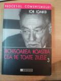 INCHISOAREA NOASTRA CEA DE TOATE ZILELE VOL. III 1959 - 1968 de ION IOANID