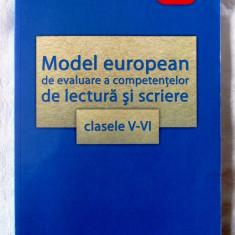 MODEL EUROPEAN DE EVALUARE A COMPETENTELOR DE LECTURA SI SCRIERE - Clasele V-VI